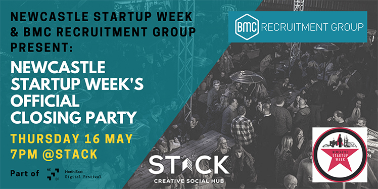 Join us at the Newcastle Startup Week 2019 official closing party at STACK Newcastle sponsored by BMC Recruitment Group