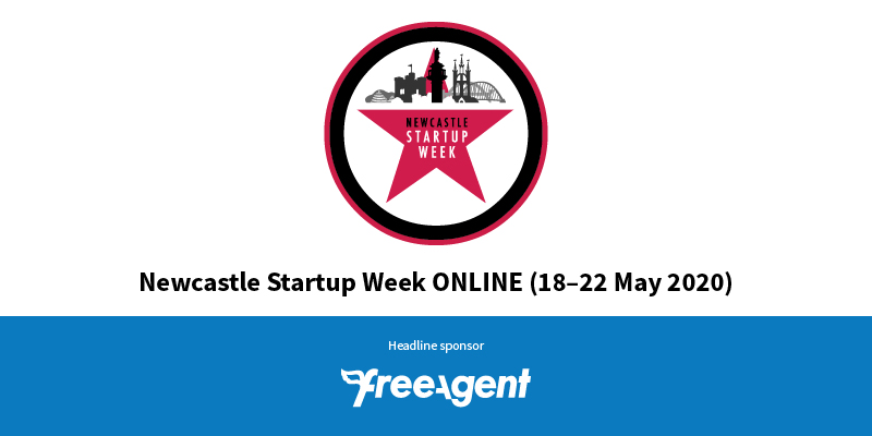 Newcastle Startup Week ONLINE (18-22 May 2020)