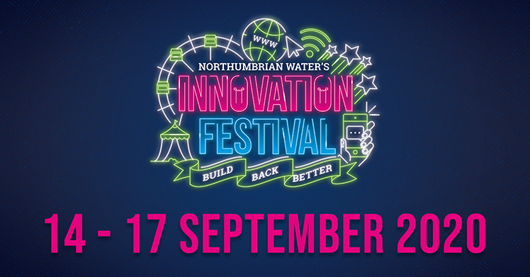 Book your free ticket for Northumbrian Water's Innovation Festival (14-17 September 2020)